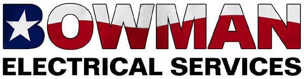 Electrician La Vernia, San Antonio, Floresville - Bowman Electrical Services